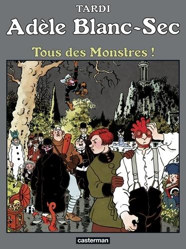 Adèle Blanc-Sec Tome 7 Tous des monstres !