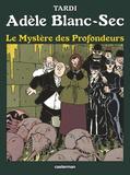 Tardi - Adèle Blanc-Sec Tome 8 : Le mystère des profondeurs.