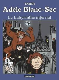 Tardi - Adèle Blanc-Sec Tome 9 : Le labyrinthe infernal.