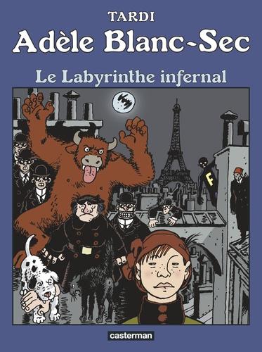 Adèle Blanc-Sec Tome 9 Le labyrinthe infernal