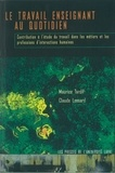 Tardif et  Lessard - Le travail enseignant au quotidien - Contribution à l'étude du travail dans les métiers et les professions d'interactions humaines.