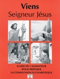 Tardy - Viens, Seigneur Jésus - Guide de l'animateur pour préparer la communion eucharistique.