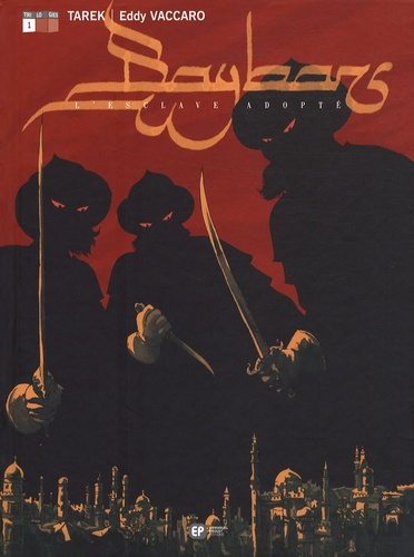 Tarek et Eddy Vaccaro - Baybars Tome 1 : L'esclave adopté.