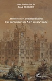 Tarek Berrada - Architectes et commanditaires - Cas particuliers du XVIe au XXe siècle.