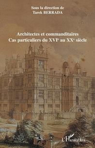Architectes et commanditaires - Cas particuliers du XVIe au XXe siècle.pdf