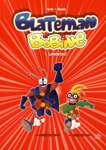 Blateman et Bobine Tome 1 Loindetout