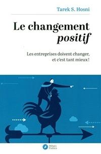 Tarek Hosni - Le changement positif - Les entreprises doivent changer, et c'est tant mieux !.