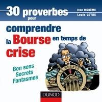 Tarek Issaoui et Ivan Monème - 30 proverbes pour comprendre la bourse en temps de crise - Bon sens - Secrets - Fantasmes.