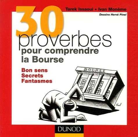 Tarek Issaoui et Ivan Monème - 30 proverbes pour comprendre la Bourse - Bon sens, Secrets, Fantasmes.