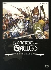Tarek et Vincent Pompetti - La guerre des Gaules Intégrale : Tome 1, Caius Julius Caesar ; Tome 2, Vercingétorix.