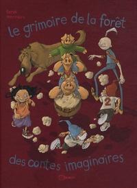 Tarek et Aurélien Morinière - Le grimoire de la forêt des contes imaginaires.