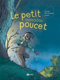 Tarek et Aurélien Morinière - Le petit Mamadou poucet.