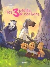 Tarek et Aurélien Morinière - Les 3 petits cochons.