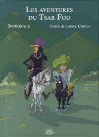 Tarek et Lionel Chouin - Les aventures du tsar fou Intégrale : .