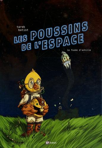 Tarek et  Batist - Les poussins de l'espace Tome 1 : La fusée d'Achille.