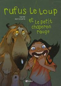 Tarek et Aurélien Morinière - Rufus le loup et le petit chaperon rouge.