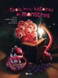 Tarek et Ivan Gomez Montero - Trois (petites histoires) de monstres.