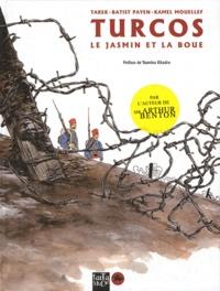 Tarek et Batist Payen - Turcos - Le jasmin et la boue.