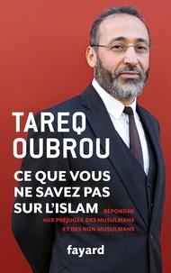 Tareq Oubrou - Ce que vous ne savez par sur l'Islam.