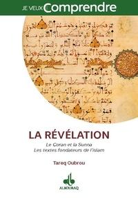 Tareq Oubrou - La Révélation - Les textes fondateurs de l'islam : le Coran et la Sunna.