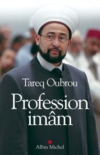 Tareq Oubrou et Cédric Baylocq-Sassoubre - Profession Imam - Entretiens avec Michaël Privot et Cédric Baylocq.