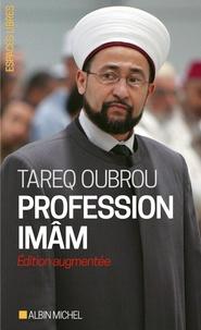 Tareq Oubrou - Profession imâm - Entretiens avec Michaël Privot et Cédric Baylocq.