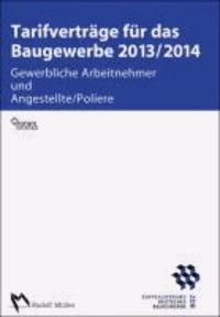 Tarifverträge für das Baugewerbe 2013/2014 - Gewerbliche Arbeitnehmer und Angestellte/Poliere.