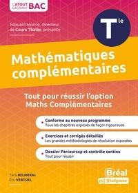 Tarijk Belmekki et Éric Vertuel - Enseignement optionnel mathématiques complémentaires terminale - Cours et exercices corrigés basés sur le nouveau programme officiel enseignement optionnel maths complémentaires Tle.