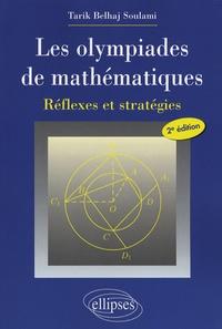 Tarik Belhaj Soulami - Les olympiades de mathématiques - Réflexes et stratégies.