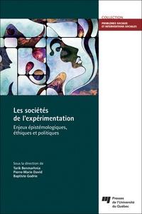 Tarik Benmarhnia et Pierre-Marie David - Les sociétés de l'expérimentation - Enjeux épistémologiques, éthiques et politiques.