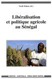 Tarik Dahou - Libéralisation et politique agricole au Sénégal.
