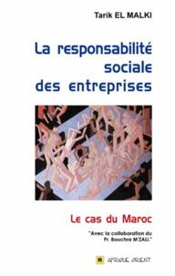 Tarik El Malki - La responsabilité sociale des entreprises - Le cas du Maroc.