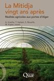 Tarik Hartani et Marcel Kuper - La Mitidja vingt ans après - Réalités agricoles aux portes d'Alger.