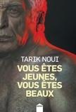Tarik Noui - Vous êtes jeunes, vous êtes beaux.