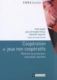 Tarik Tazdaït et Jean-Christophe Pereau - Coopération et jeux non coopératifs - Dilemme du prisonnier, rationalité, équilibre.