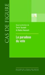 Tarik Tazdaït et Rabia Nessah - Le paradoxe du vote.