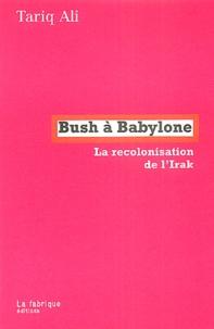 Bush à Babylone - La recolonisation de lIrak.pdf