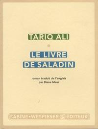 Tariq Ali - Le quintet de l'Islam Tome 2 : Le livre de Saladin.