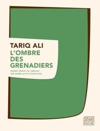 Tariq Ali - Le quintet de l'Islam Tome 3 : L'ombre des grenadiers.