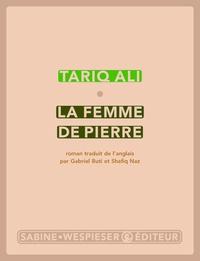 Tariq Ali - Le quintet de l'Islam Tome 4 : La femme de pierre.