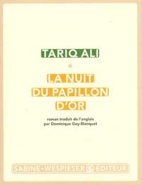 Tariq Ali - Le quintet de l'Islam Tome 5 : La nuit du papillon d'or.