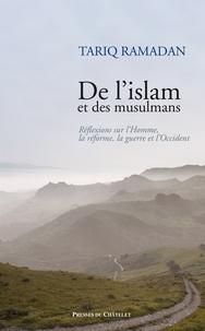 Tariq Ramadan - De l'islam et des musulmans.