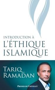 Tariq Ramadan - Introduction à l'éthique islamique.