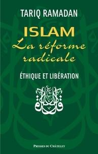 Tariq Ramadan - Islam et la réforme radicale.