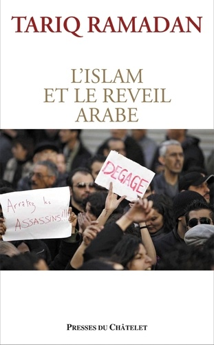Tariq Ramadan - L'Islam et le réveil arabe.