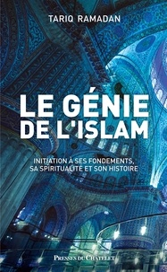 Le génie de lislam - Initiation à ses fondements, sa spiritualité et son histoire.pdf