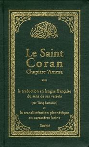 Tariq Ramadan - Le Saint Coran - Chapitre 'Amma avec la traduction en langue française du sens de ses versets et la translittération phonétique en caractères latins.