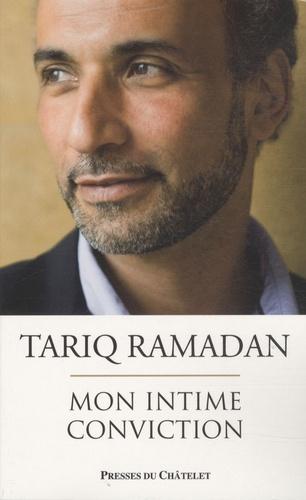 Tariq Ramadan - Mon intime conviction.