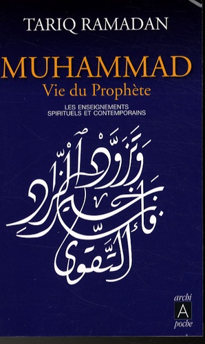 Muhammad vie du prophète. Les enseignements spirituels et contemporains