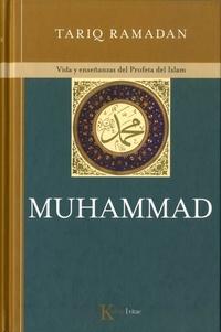 Tariq Ramadan - Muhammad - Vida y enseñanzas del Profeta del Islam.